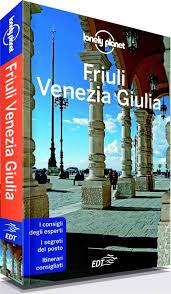 LONELY PLANET E IL FRIULI-VENEZIA GIULIA